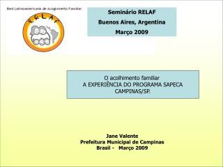 O acolhimento familiar  A EXPERIÊNCIA DO PROGRAMA SAPECA CAMPINAS /SP.
