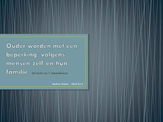 Ouder worden met een beperking, volgens mensen zelf en hun familie   ( M.Cardol  en T. Meulenkamp)