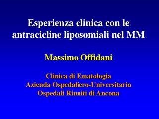 Esperienza clinica con le  antracicline liposomiali nel MM Massimo Offidani Clinica di Ematologia