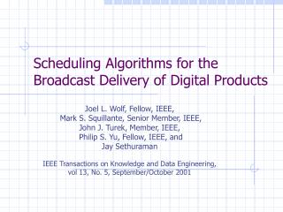 Scheduling Algorithms for the Broadcast Delivery of Digital Products