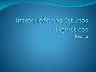 Introdução aos Estudos Linguísticos