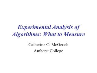 Experimental Analysis of Algorithms: What to Measure