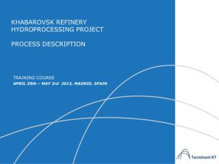KHABAROVSK REFINERY  HYDROPROCESSING PROJECT PROCESS DESCRIPTION
