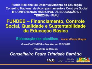 FUNDEB   Financiamento, Controle Social, Qualidade e Sustentabilidade da Educa  o B sica              Elabora  odas plan
