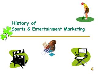 History of Sports & Entertainment Marketing