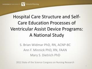 S. Brian Widmar PhD, RN, ACNP-BC Ann F. Minnick PhD, RN, FAAN Mary S. Dietrich PhD