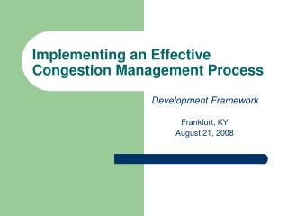 Implementing an Effective Congestion Management Process