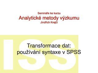 Transformace dat: používání syntaxe v SPSS