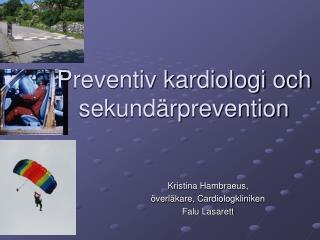Preventiv kardiologi och sekundärprevention
