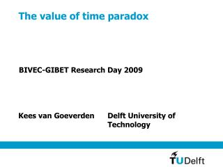The value of time paradox