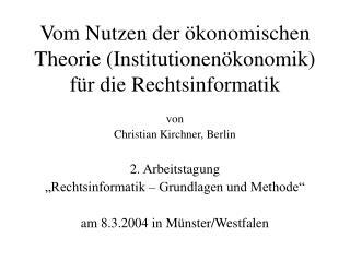 Vom Nutzen der ökonomischen Theorie (Institutionenökonomik) für die Rechtsinformatik