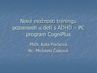 Nové možnosti tréningu pozornosti u detí s ADHD – PC program CogniPlus
