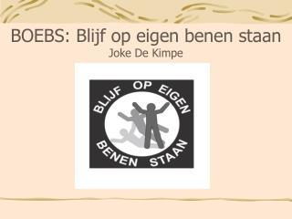 BOEBS: Blijf op eigen benen staan Joke De Kimpe