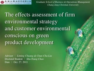 Adviser : Liming Chuang & Chun-Chu Liu Doctoral Student  : Shu-Tsung Chao Date  :  Oct. 27, 2011