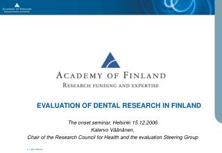 EVALUATION OF DENTAL RESEARCH IN FINLAND