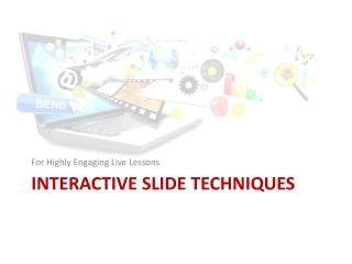 Interactive Slide Techniques
