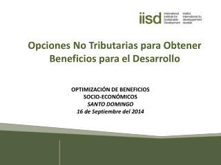 Opciones No Tributarias para Obtener Beneficios para el Desarrollo