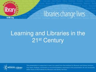 Learning and Libraries in the 21st Century