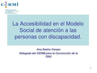 La Accesibilidad en el Modelo Social de atenci n a las personas con discapacidad.