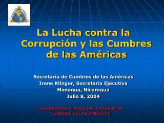 La Lucha contra la Corrupción y las Cumbres de las Américas Secretaría de Cumbres de las Américas