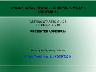 ONLINE CONFERENCE FOR MUSIC THERAPY  (OCMT2011) GETTING STARTED GUIDE ELLUMINATE v.10
