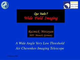 Quo  Vadis ? Wide  Field  Imaging