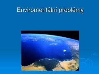 Enviromentální problémy