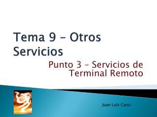 Tema 9  – Otros Servicios