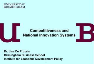 Dr. Lisa De Propris Birmingham Business School Institute for Economic Development Policy