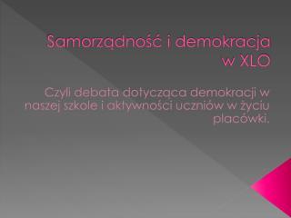 Samorządność i demokracja  w  XLO