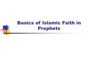 Basics of Islamic Faith in Prophets
