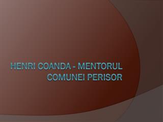 Henri Coanda - mentorul comunei Perisor