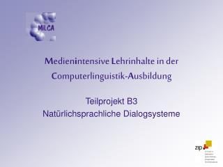 M edien i ntensive  L ehrinhalte in der  C omputerlinguistik- A usbildung