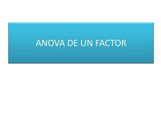 ANOVA DE UN FACTOR