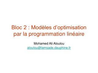 Bloc 2 : Modèles d'optimisation par la programmation linéaire