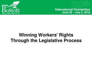 Winning Workers' Rights  Through the Legislative Process