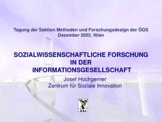 Tagung der Sektion Methoden und Forschungsdesign der ÖGS Dezember 2002, Wien