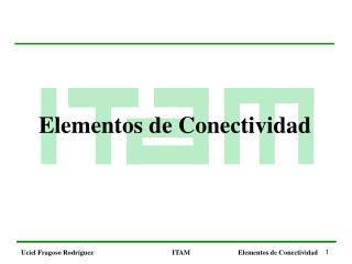 Elementos de Conectividad