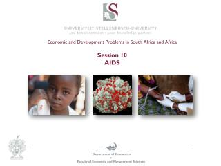 Economic and Development  Problems in South Africa and Africa Session  10 AIDS