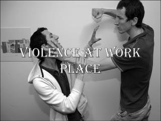 Violence at Work Place