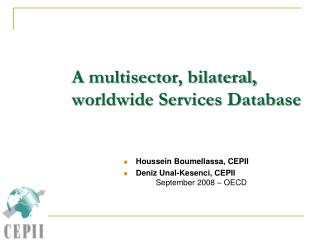 A  multisector , bilateral,  worldwide Services Database