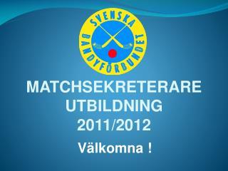 MATCHSEKRETERARE UTBILDNING 2011