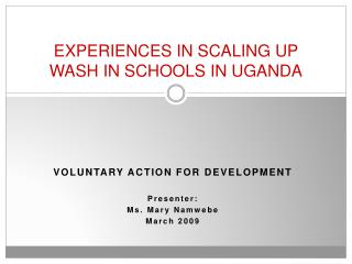 EXPERIENCES IN SCALING UP WASH IN SCHOOLS IN UGANDA