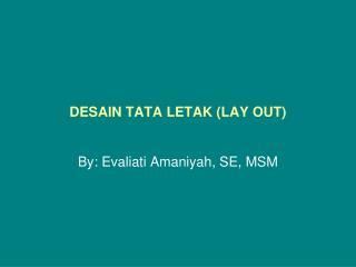 DESAIN TATA LETAK (LAY OUT)
