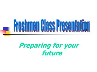 Preparing for your future