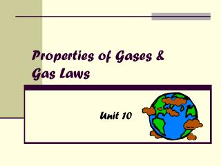 Properties of Gases &  Gas Laws