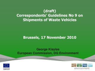 George Kiayias European Commission, DG Environment