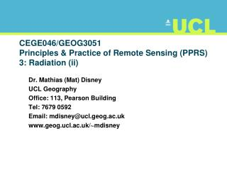 CEGE046/GEOG3051 Principles & Practice of Remote Sensing (PPRS) 3: Radiation (ii)