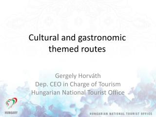 Cultural and gastronomic themed routes