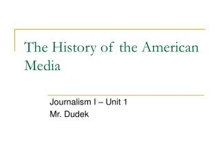 The History of the American Media